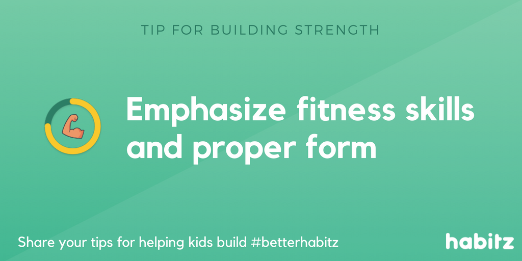 Emphasize fitness skills and proper form