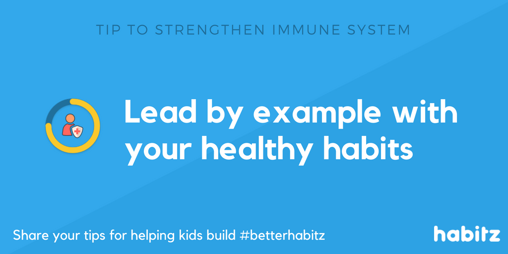 Lead by example with your own healthy habits Habitz