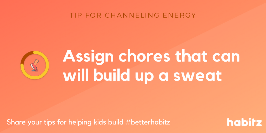 Assign chores that will build up a sweat